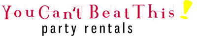 "You Can't Beat This! Party Rentals! - You Cant Beat This Party Rentals ""Arizona's Exquisite Wedding & Event Rental Specialists"""